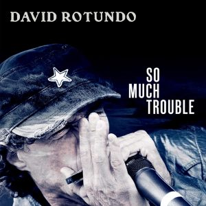 David-Rotundo-Cover-Single-So-Much-Trouble